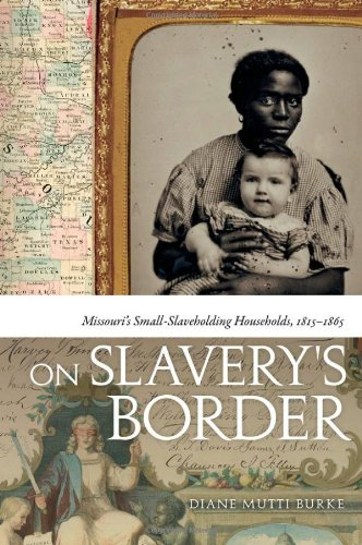 On Slavery's Border: Missouri's Small Slaveholding Households, 1815-1865 9780820336831