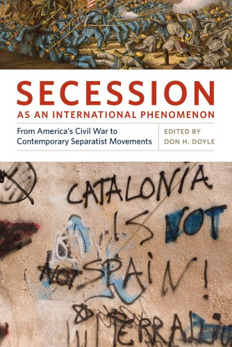 Secession as an International Phenomenon: From America's Civil War to Contemporary Separatist Movements 9780820337128