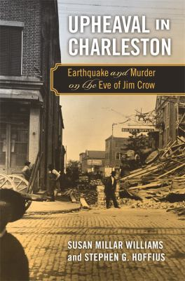 Upheaval in Charleston: Earthquake and Murder on the Eve of Jim Crow 9780820337159