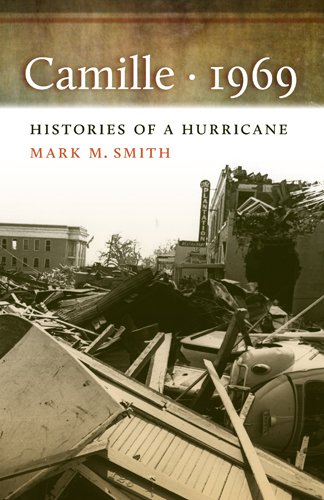 Camille, 1969: Histories of a Hurricane 9780820337227