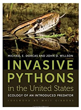 Invasive Pythons in the United States: Ecology of an Introduced Predator 9780820338354