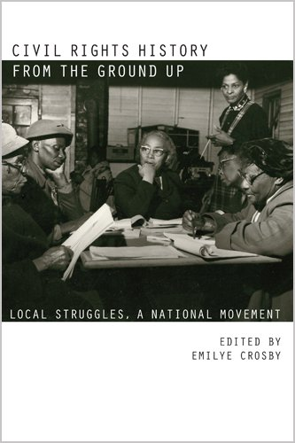 Civil Rights History from the Ground Up: Local Struggles, a National Movement 9780820338651