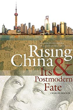 Rising China & Its Postmodern Fate: Memories of Empire in a New Global Context 9780820338781