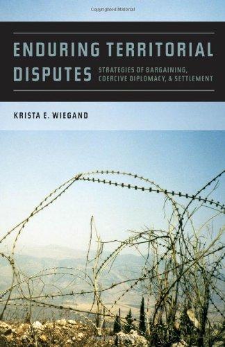 Enduring Territorial Disputes: Strategies of Bargaining, Coercive Diplomacy, & Settlement 9780820339467