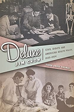 Deluxe Jim Crow: Civil Rights and American Health Policy, 1935-1954 9780820340449
