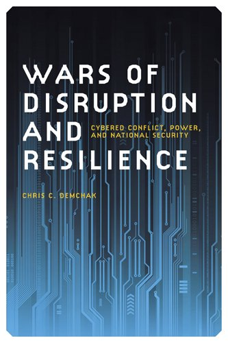 Wars of Disruption and Resilience: Cybered Conflict, Power, and National Security 9780820340678