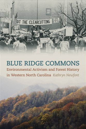 Blue Ridge Commons: Environmental Activism and Forest History in Western North Carolina 9780820341255