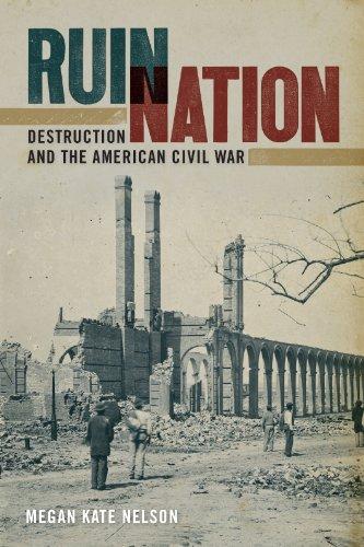 Ruin Nation: Destruction and the American Civil War 9780820342511