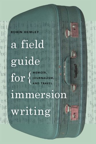 A Field Guide for Immersion Writing: Memoir, Journalism, and Travel 9780820342559