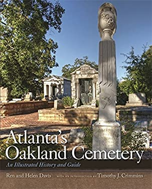 Atlanta's Oakland Cemetery: An Illustrated History and Guide 9780820343136