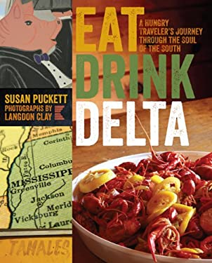 Eat Drink Delta: A Hungry Traveler's Journey Through the Soul of the South 9780820344256