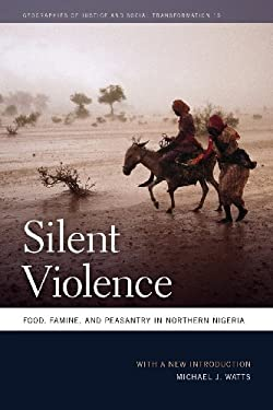 Silent Violence: Food, Famine, and Peasantry in Northern Nigeria 9780820344454