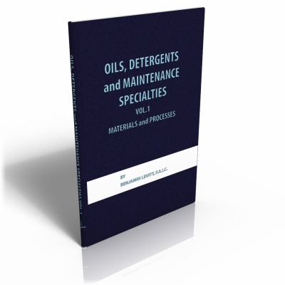 Oils, Detergents and Maintenance Specialties, Volume 1, Materials and Processes 9780820602325