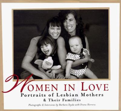 Women in Love: Portraits of Lesbian Mothers & Their Families 9780821225233