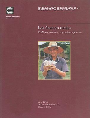 Les Finances Rurales: Problemes, Structures Et Pratiques Optimales = Rural Finance 9780821344521