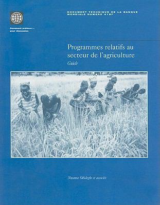 Programmes Relatifs Au Secteur de L'Agriculture: Guide = Agriculture Sector Programs 9780821344538
