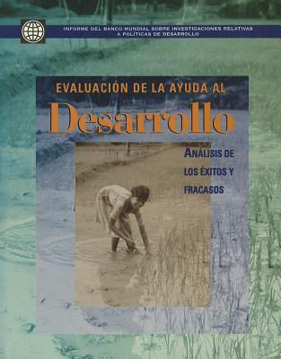 Evaluacion de la Ayuda al Desarrollo: Analisis de los Exitos y Fracasos 9780821345986