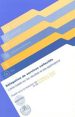 Delegation de Services Collectifs: L'Aide Basee Sur les Resultats Et Ses Applications 9780821351239