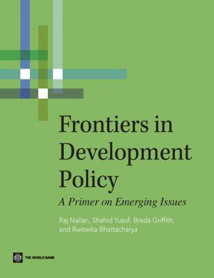 Frontiers in Development Policy: A Primer on Emerging Issues 9780821387856