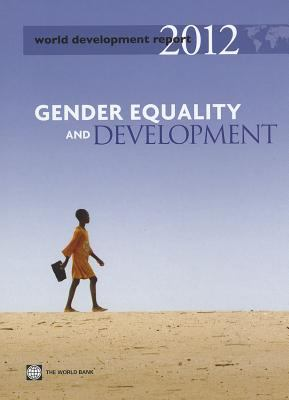 World Development Report: Gender Equality and Development 9780821388259