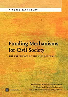 Funding Mechanisms for Civil Society: The Experience of the AIDS Response 9780821397794