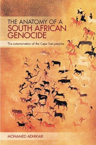 The Anatomy of a South African Genocide: The Extermination of the Cape San Peoples 9780821419878