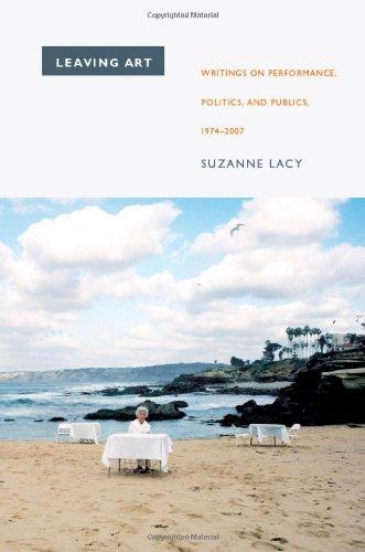 Leaving Art: Writings on Performance, Politics, and Publics, 1974-2007 9780822345695