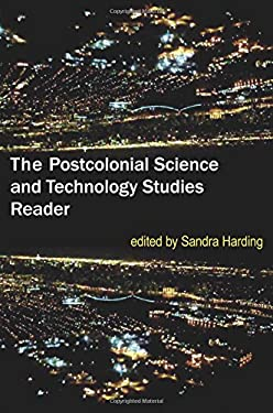 The Postcolonial Science and Technology Studies Reader 9780822349570