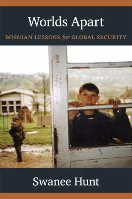 Worlds Apart: Bosnian Lessons for Global Security 9780822349754