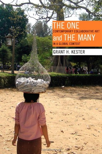The One and the Many: Contemporary Collaborative Art in a Global Context 9780822349877