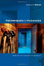 Techniques of Pleasure: BDSM and the Circuits of Sexuality 14759911