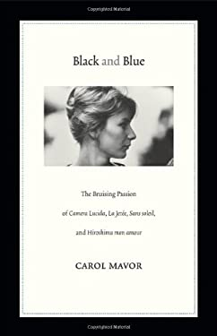 Black and Blue: The Bruising Passion of Camera Lucida, La Jetee, Sans Soleil, and Hiroshima Mon Amour 9780822352716