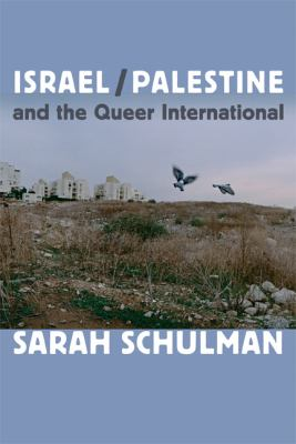 Israel/Palestine and the Queer International 9780822353737