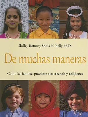 de Muchas Maneras: Como las Familias Practican Sus Creencias y Religiones = Many Ways 9780822565062