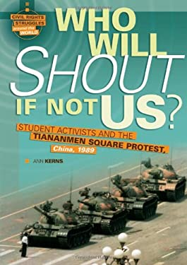 Who Will Shout If Not Us?: Student Activists and the Tiananmen Square Protest, China, 1989 9780822589716