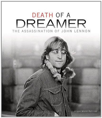 Death of a Dreamer: The Assassination of John Lennon 9780822590361