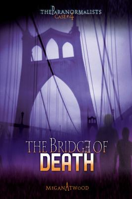 Case #04: The Bridge of Death (The Paranormalists) (The Paranormalists, Case #4) 9780822590903