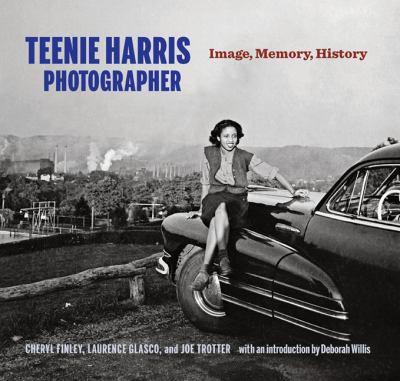 Teenie Harris, Photographer: Image, Memory, History 9780822961741
