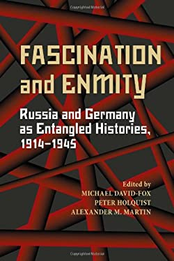 Fascination and Enmity: Russia and Germany as Entangled Histories, 1914-1945 9780822962076