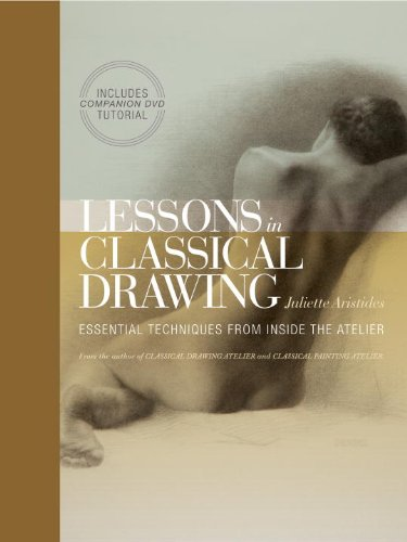 Lessons in Classical Drawing: Essential Techniques from Inside the Atelier [With DVD] 9780823006595