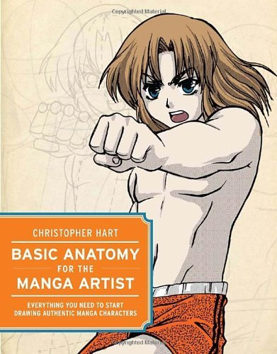 Basic Anatomy for the Manga Artist: Everything You Need to Start Drawing Authentic Manga Characters 9780823047703