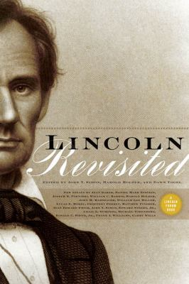 Lincoln Revisited: New Insights from the Lincoln Forum 9780823227372