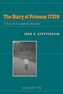 The Diary of Prisoner 17326: A Boy's Life in a Japanese Labor Camp 9780823231515