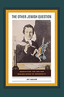The Other Jewish Question: Identifying the Jew and Making Sense of Modernity 9780823233625
