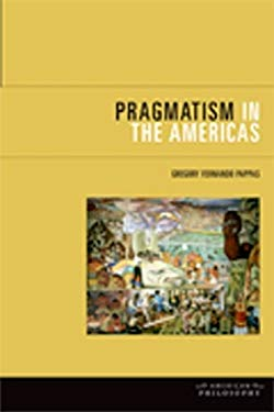 Pragmatism in the Americas 9780823233687