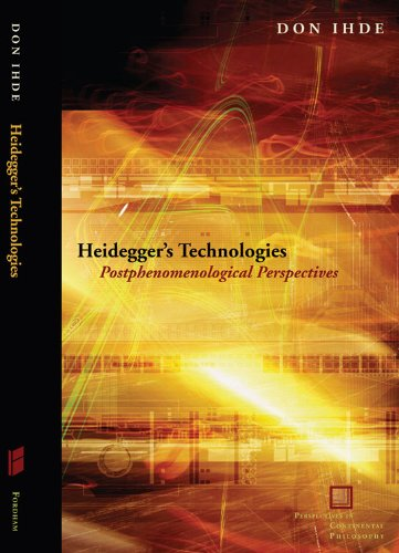Heidegger's Technologies: Postphenomenological Perspectives 9780823233779