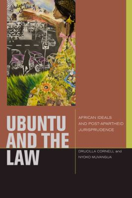 Ubuntu and the Law: African Ideals and Postapartheid Jurisprudence 9780823233823