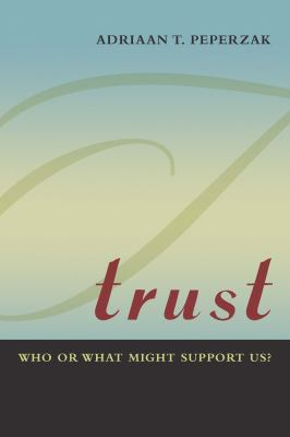 Trust: Who or What Might Support Us? 9780823244898
