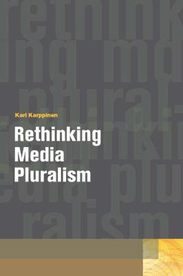 Rethinking Media Pluralism 9780823245130