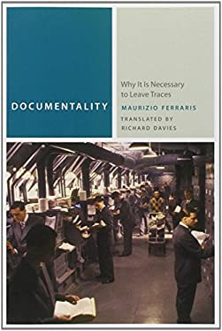 Documentality: Why It Is Necessary to Leave Traces 9780823249695